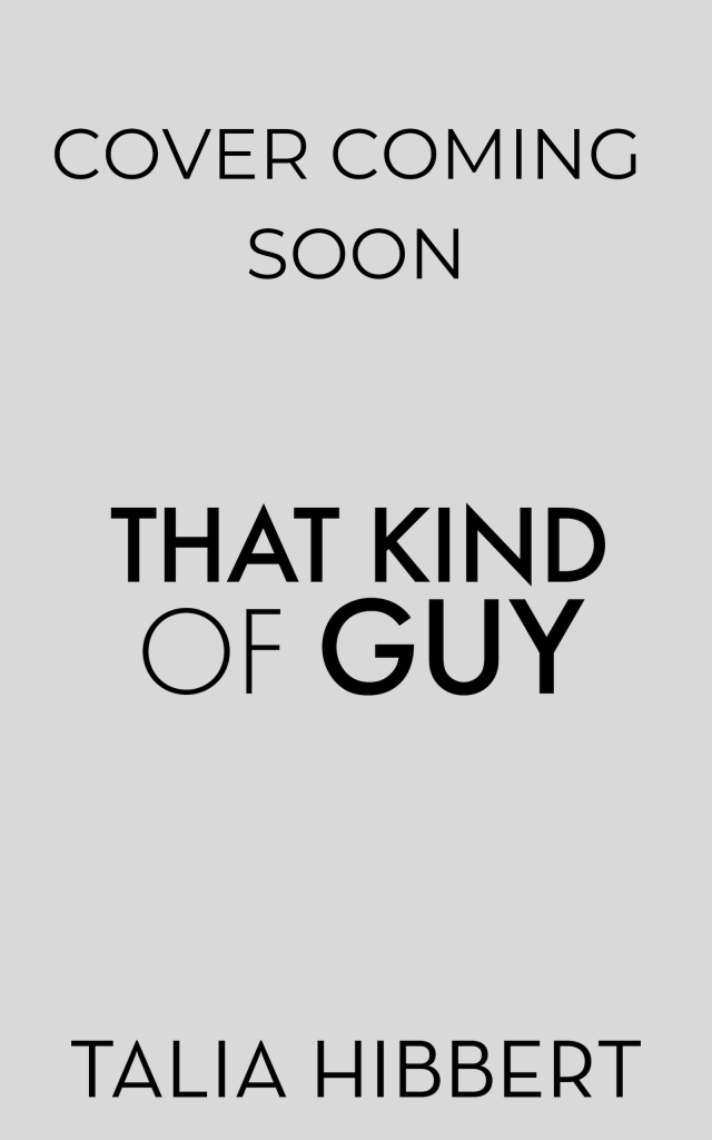 That Kind of Guy by Talia Hibbert, a small town romance, coming soon