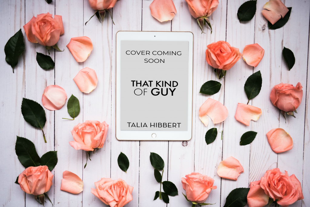 That Kind of Guy by Talia Hibbert, surrounded by roses, coming soon
